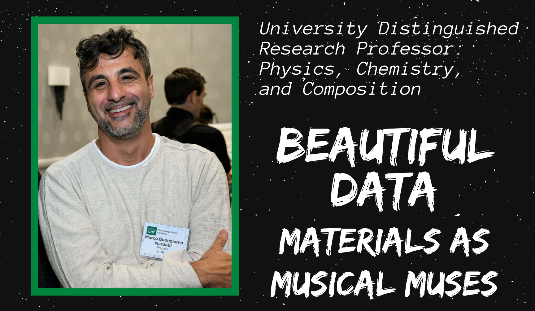 Beautiful Data: Materials as Musical Muses - UNT Fall SMART Talk to feature prominent artist and physicist